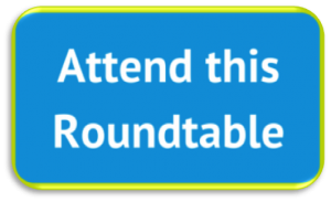 Attend this Roundtable